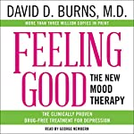 Feeling Good: The New Mood Therapy | David D. Burns