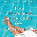 The Unbearable Book Club for Unsinkable Girls Audiobook by Julie Schumacher Narrated by Jessica Almasy