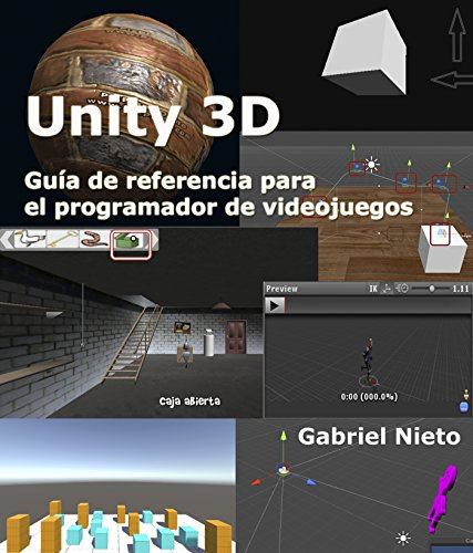 Unity 3D. Manual de referencia para la creación de videojuegos.