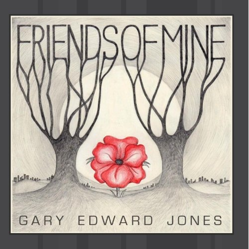 Gary Edward Jones - Friends of Mine