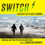 Switch: Discover The Future of Energy...