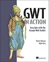 GWT in Action: Easy Ajax with the Google Web Toolkit ebook download