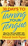 30 Days to Taming Your Tongue: What Y...