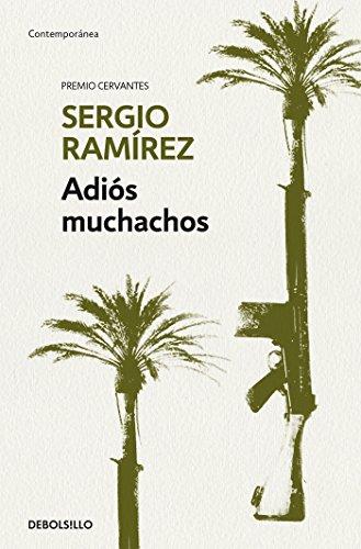 Adios muchachos / Goodbye, Fellows  [Ramirez, Sergio] (Tapa Blanda)