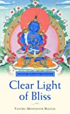 Clear Light of Bliss: The Practice of Mahamudra in Vajrayana Buddhism (0948006218) by Gyatso, Geshe Kelsang