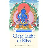 Clear Light of Bliss: Tantric Meditation Manualby Kelsang Gyatso Geshe