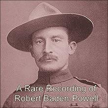 A Rare Recording of Robert Baden-Powell Speech by Robert Baden-Powell Narrated by Robert Baden-Powell