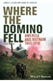 Where the Domino Fell: America and Vietnam 1945-2010