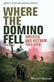 img - for Where the Domino Fell: America and Vietnam 1945-2010 book / textbook / text book