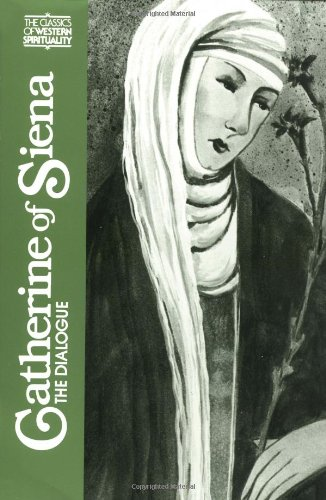 Catherine of Siena : The Dialogue (Classics of Western...