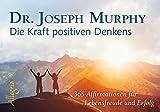 Image de Die Kraft positiven Denkens - Aufsteller: 365 Affirmationen für Lebensfreude und Erfolg
