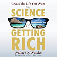 The Science of Getting Rich Audiobook by Wallace D. Wattles Narrated by Bruce Van Horn