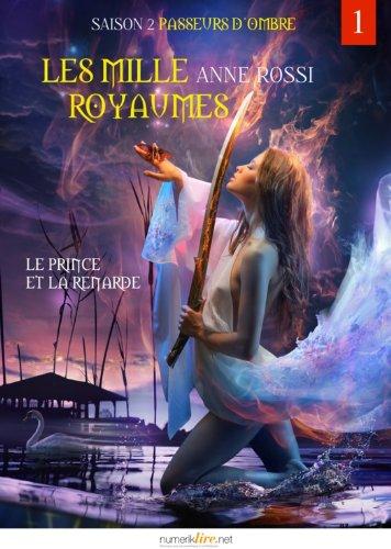 Couverture du livre Passeurs d'ombre, les mille royaumes, épisode 1: Le Prince et la Renarde