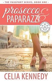 Prosecco & Paparazzi (The Passport Book 1)