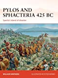 Pylos and Sphacteria 425 BC: Spartas island of disaster (Campaign)