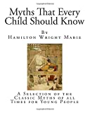 img - for Myths That Every Child Should Know: A Selection of the Classic Myths of all Times for Young People book / textbook / text book