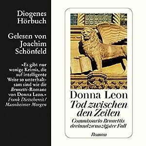 Tod zwischen den Zeilen (Guido Brunetti 23) (       ungekürzt) von Donna Leon Gesprochen von: Joachim Schönfeld