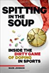 Spitting in the Soup: Inside the Dirt...
