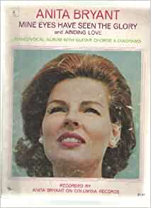 Amazon     Anita       Bryant        Mine       Eyes    Have Seen The Glory