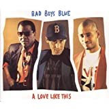 A Love Like This (Long Version) ~ Bad Boys Blue