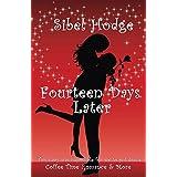 Fourteen Days Later (Romantic Comedy) ~ Sibel Hodge