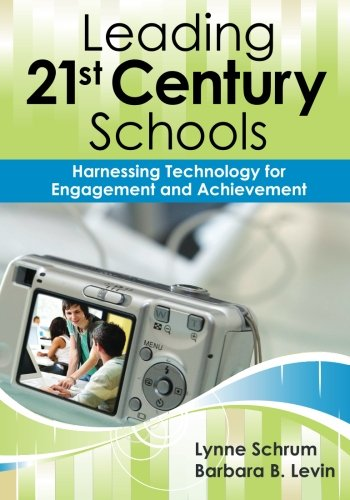 Leading 21st-Century Schools: Harnessing Technology for...