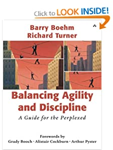 Balancing Agility and Discipline: A Guide for the Perplexed Barry Boehm, Richard Turner
