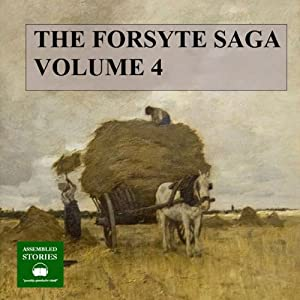 The Forsyte Saga, Volume 4 Audiobook