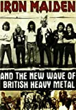 Iron Maiden And The New Wave Of British Heavy Metal [2008] [DVD]