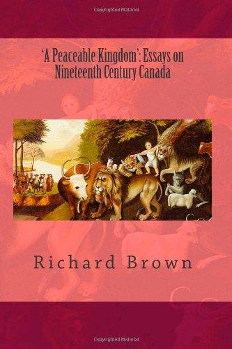 'A Peaceable Kingdom': Essays on Nineteenth Century Canada
