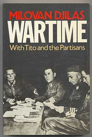 Wartime, With Tito and the Partisans, by MILOVAN DJILAS