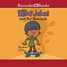 EllRay Jakes and the Beanstalk (       UNABRIDGED) by Sally Warner Narrated by Corey Allen