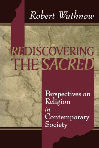 Rediscovering the Sacred: Perspectives on Religion in Contemporary Society