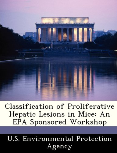 Classification of Proliferative Hepatic Lesions in Mice: An EPA Sponsored Workshop