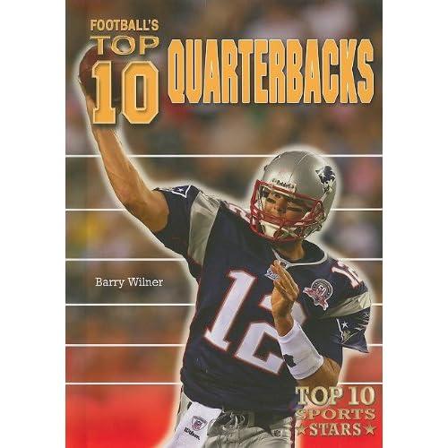 Football's Top 10 Quarterbacks (Top 10 Sports Stars)