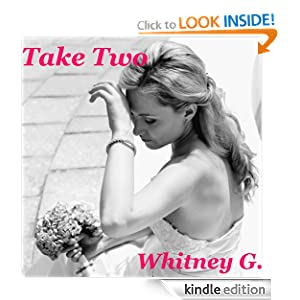 Free Kindle Book: Take Two: A Romantic Comedy (The Jilted Bride Series), by Whitney Gracia Williams. Publisher: Whitney Gracia Williams (August 31, 2012)