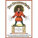 """Der Struwwelpeter (Illustrierte und kommentierte Ausgabe, mit zoombarem Text)von """"Heinrich Hoffmann"""""""