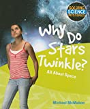 img - for Why Do Stars Twinkle?: All About Space (Solving Science Mysteries) book / textbook / text book