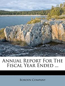 Annual Report For The Fiscal Year Ended : Borden Company