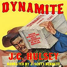 Dynamite (       UNABRIDGED) by J.C. Hulsey Narrated by J. Scott Bennett