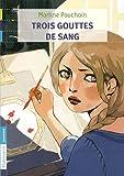echange, troc Martine Pouchain - Trois gouttes de sang