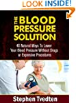The Blood Pressure Solution: 40 Natur...