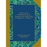 Historia Do Descobrimento E Conquista Da India Pelos Portugueses, Volume 2