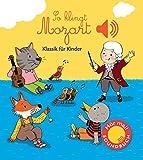 So klingt Mozart: Klassik für Kinder