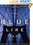 Blue Like Jazz: Nonreligious Thoughts...