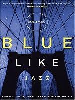 Blue Like Jazz: Nonreligious Thoughts on Christian Spirituality (Walker Large Print Books)