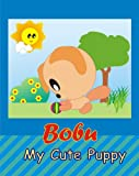 Bobu - My Cute Puppy