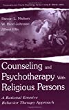 Counseling and Psychotherapy With Religious Persons: A Rational Emotive Behavior Therapy Approach (Personality & Clinical Psychology) (0805828788) by Nielsen, Stevan L.