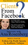 Clients From Facebook?: The truth and...