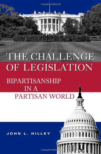 The Challenge of Legislation: Bipartisanship in a...